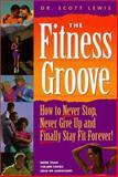 Fitness Groove, Scott Lewis, 0966622413