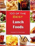 100 of the Best Lunch Foods, Alexander Trost and Vadim Kravetsky, 1484152417