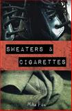 Sweaters and Cigarettes, Mika Fox, 1496032411