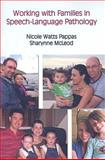Working with Families in Speech-Language Pathology, , 1597562416