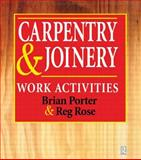 Carpentry and Joinery : Work Activities, Porter, Brian and Rose, Reg, 0340692413