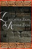 Daughter Zion, Mother Zion : Gender, Space, and the Sacred in Ancient Israel, Maier, Christl M., 0800662415