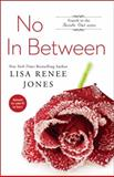 No in Between, Lisa Renee Jones, 147677241X