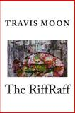 The RiffRaff, Travis Moon, 1479362417