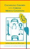 Counselling Children with Chronic Medical Conditions 9781854332417