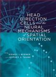 Head Direction Cells and the Neural Mechanisms of Spatial Orientation, , 0262232413