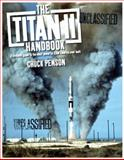 The Titan II Handbook : A civilian's guide to the most powerful ICBM America ever Built, Penson, Chuck, 0615212417