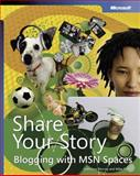 Share Your Story : Blogging with MSN Spaces, Murray, Katherine and Torres, Mike, 0735622418