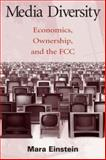 Media Diversity : Economics, Ownership and the FCC, Einstein, Mara, 0805842411