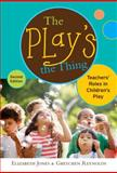 The Play's the Thing : Teachers' Roles in Children's Play, Jones, Elizabeth and Reynolds, Gretchen, 080775241X