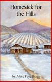 Homesick for the Hills, Bragg, Alyce Faye, 0941092410