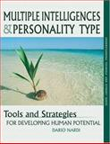 Multiple Intelligences and Personality Type : Tools and Strategies for Developing Human Potential, Nardi, Dario, 0966462416
