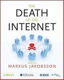 The Death of the Internet, Jakobsson, Markus, 1118062418