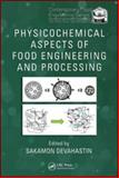 Physicochemical Aspects of Food Engineering and Processing, , 1420082418