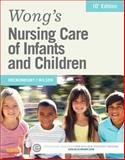 Wong's Nursing Care of Infants and Children, Hockenberry, Marilyn J. and Wilson, David, 0323222412