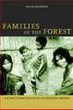 Families of the Forest - The Matsigenka Indians of the Peruvian Amazon, Johnson, Allen W., 0520232410
