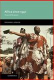 Africa since 1940 : The Past of the Present, Cooper, Frederick, 0521772419