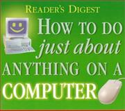 How to Do Just about Anything on a Com, Reader's Digest Editors, 0762102411