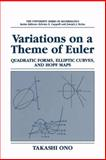 Variations on a Theme of Euler: Quadratic Forms, Elliptic Curves and Hopf Maps : Quadratic Forms, Elliptic Curves and Hopf Maps, Ono, Takashi, 1441932410