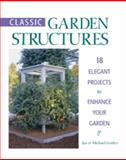 Classic Garden Structures, Jan Gertley and Michael Gertley, 1561582417