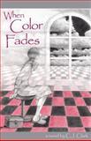 When Color Fades, C. J. Clark, 1880292416