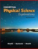 Books a la Carte for Conceptual Physical Science Explorations, Hewitt, Paul G. and Suchocki, John A., 0321682424