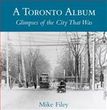 A Toronto Album, Mike Filey, 0888822421