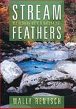 Stream Feathers, Wally Rentsch, 1479782424