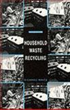 Household Waste Recycling, Richard Waite, 1853832421