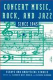 Concert Music, Rock, and Jazz since 1945 : Essays and Analytical Studies, , 187882242X