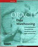Oracle Data Warehousing : The Practical Guide to Building a Data Warehouse, Corey, Michael J. and Abbey, Michael, 0078822424
