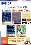 Ultimate SOS CD Library Season 2 : Morgan Kaufmann Systems on Silicon, , 0123742420