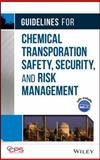 Guidelines for Chemical Transportation Safety, Security, and Risk Management, Center for Chemical Process Safety Staff, 0471782424