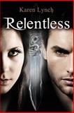 Relentless, Karen Lynch, 0615942423