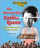 The Chocolate Chip Cookie Queen, Carmen Bredeson, 0766042421