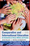 Comparative and International Education : An Introduction to Theory, Method, and Practice, Phillips, David and Schweisfurth, Michele, 1441122427