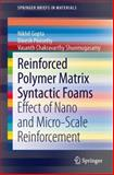 Reinforced Polymer Matrix Syntactic Foams : Effect of Nano and Micro-Scale Reinforcement, Gupta, Nikhil and Pinisetty, Dinesh, 3319012428