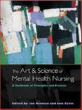 The Art and Science of Mental Health Nursing : A Textbook of Principles and Practice, Ian Norman, Iain Ryrie, 0335212425
