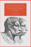 Physiognomy and the Meaning of Expression in Nineteenth-Century Culture, Hartley, Lucy, 0521022428