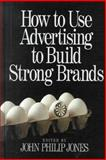 How to Use Advertising to Build Strong Brands, , 0761912428
