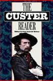 The Custer Reader, Paul Andrew Hutton, 0803272421