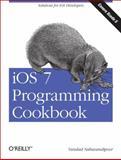 IOS 7 Programming Cookbook, Nahavandipoor, Vandad, 1449372422