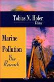 Marine Pollution : New Research, Tobias N. Hofer, 1604562420