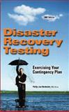 Disaster Recovery Testing : Exercising Your Contingency Plan (2007 Edition), , 1931332428