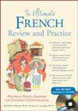The Ultimate French Review and Practice : Mastering French Grammar for Confident Communication, Stillman, David M. and Gordon, Ronni L., 0071492429