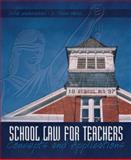 School Law for Teachers : Concepts and Applications, Underwood, Julie and Webb, L. Dean, 0131192426