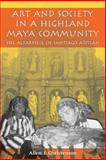 Art and Society in a Highland Maya Community : The Altarpiece of Santiago Atitlán, Christenson, Allen J., 0292712421
