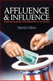 Affluence and Influence : Economic Inequality and Political Power in America, Gilens, Martin, 0691162425