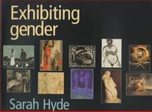 Exhibiting Gender, Hyde, 0719042429