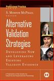 Alternative Validation Strategies : Developing New and Leveraging Existing Validity Evidence, , 0787982423